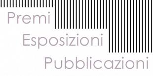 Premi | Esposizioni | Pubblicazioni