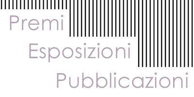 Premi   Esposizioni   Pubblicazioni